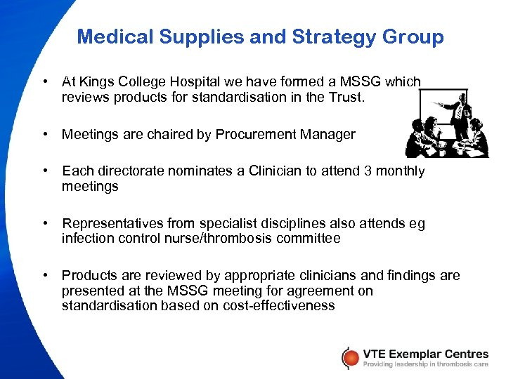 Medical Supplies and Strategy Group • At Kings College Hospital we have formed a