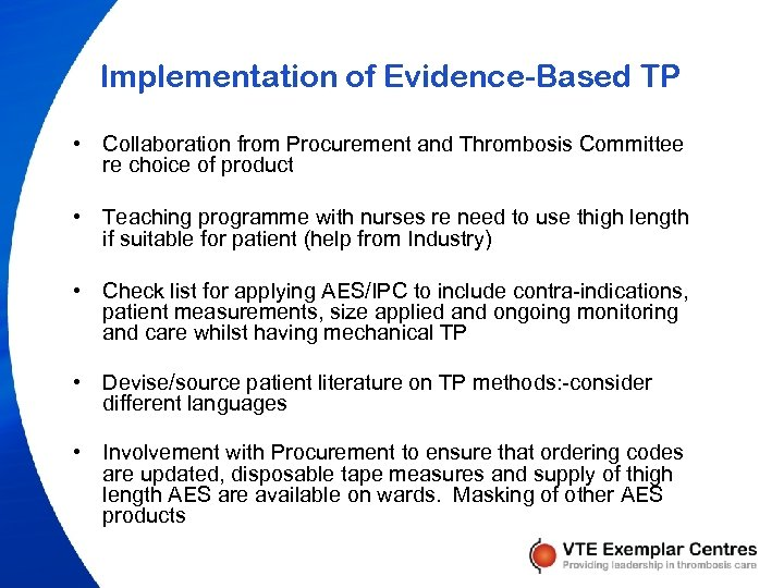 Implementation of Evidence-Based TP • Collaboration from Procurement and Thrombosis Committee re choice of