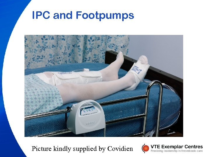 IPC and Footpumps Picture kindly supplied by Covidien