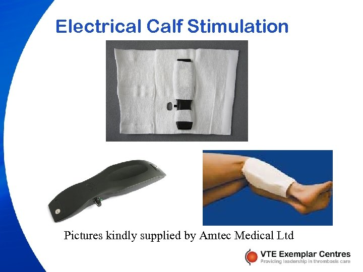 Electrical Calf Stimulation Pictures kindly supplied by Amtec Medical Ltd