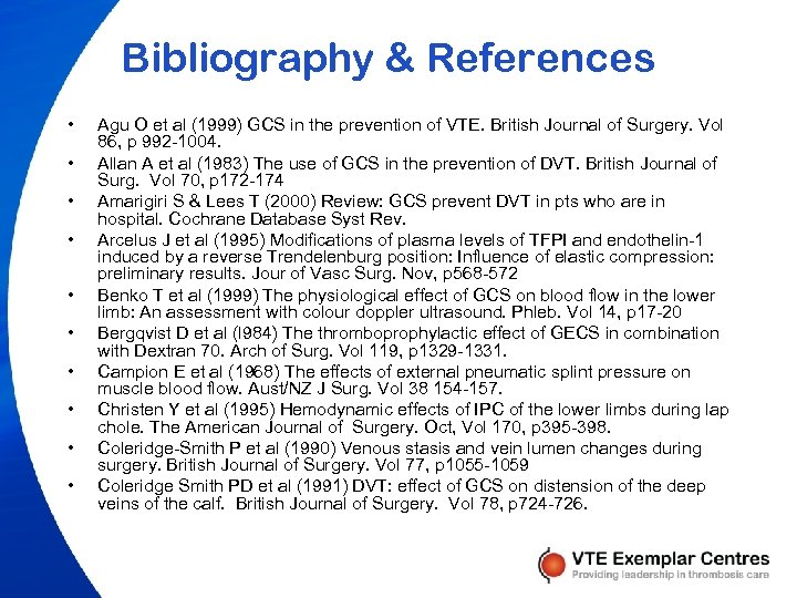 Bibliography & References • • • Agu O et al (1999) GCS in the