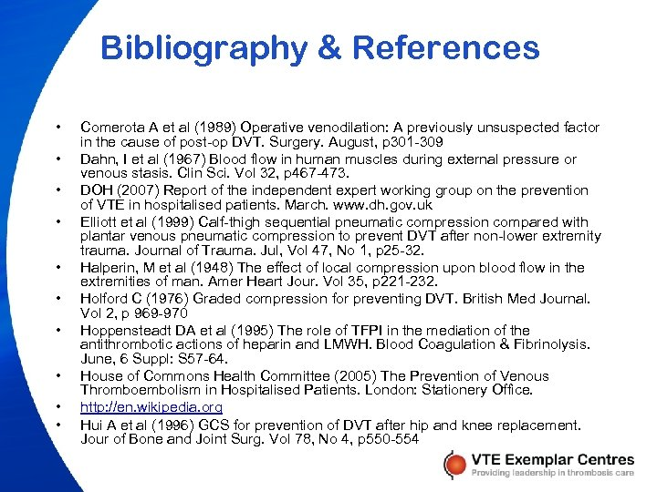 Bibliography & References • • • Comerota A et al (1989) Operative venodilation: A
