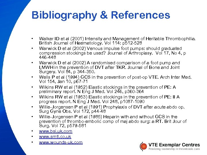 Bibliography & References • • • Walker ID et al (2001) Intensity and Management