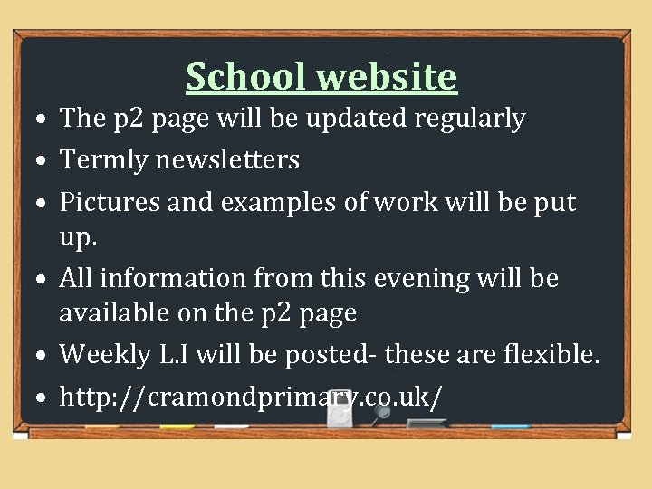 School website • The p 2 page will be updated regularly • Termly newsletters