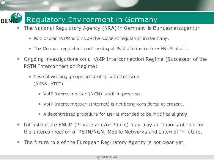 Regulatory Environment in Germany • The National Regulatory Agency (NRA) in Germany is Bundesnetzagentur