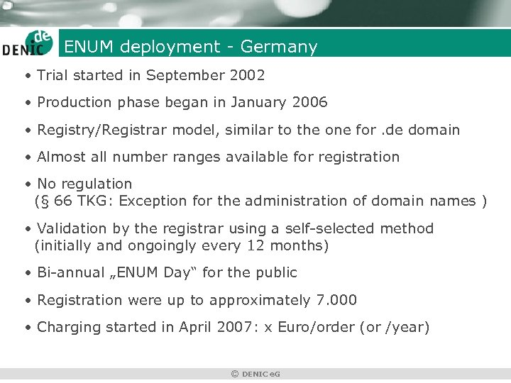 ENUM deployment - Germany • Trial started in September 2002 • Production phase began