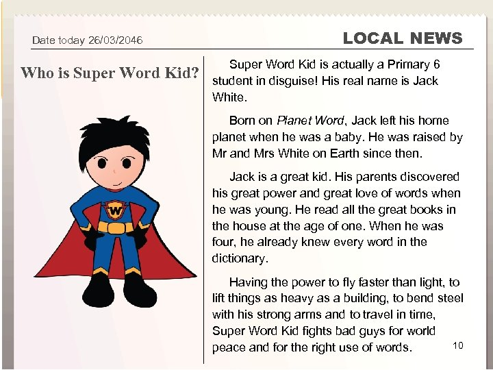 Super Word Kid 1 A Superhero Was Born Date today 26/03/2046 Who is Super