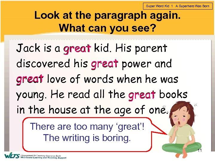 Super Word Kid 1 A Superhero Was Born Look at the paragraph again. What