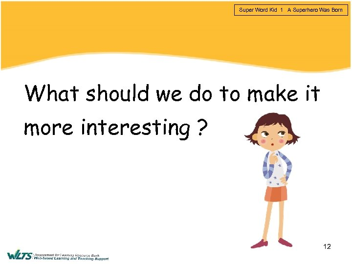 Super Word Kid 1 A Superhero Was Born What should we do to make
