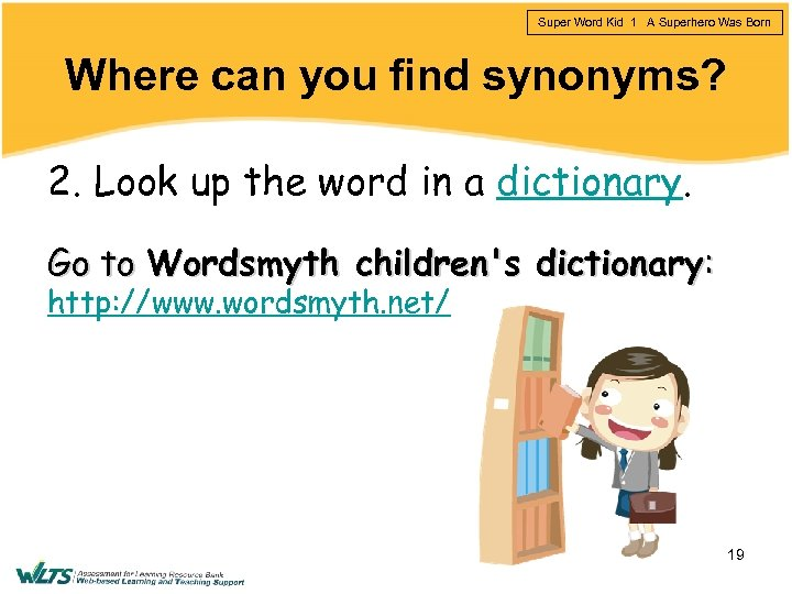 Super Word Kid 1 A Superhero Was Born Where can you find synonyms? 2.