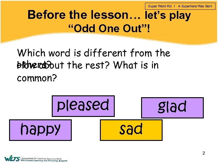 """Super Word Kid 1 A Superhero Was Born Before the lesson… let's play """"Odd"""