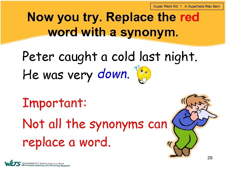 Super Word Kid 1 A Superhero Was Born Now you try. Replace the red