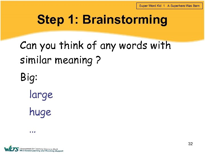Super Word Kid 1 A Superhero Was Born Step 1: Brainstorming Can you think