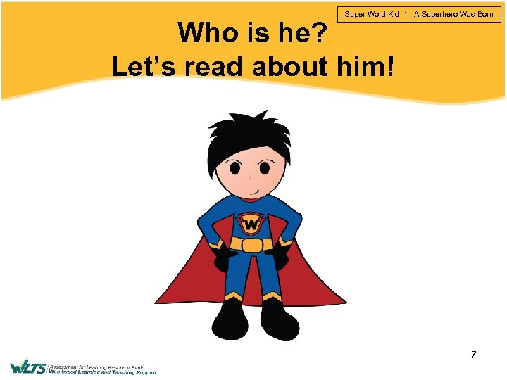 Super Word Kid 1 A Superhero Was Born Who is he? Let's read about