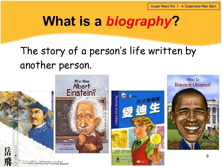Super Word Kid 1 A Superhero Was Born What is a biography? The story