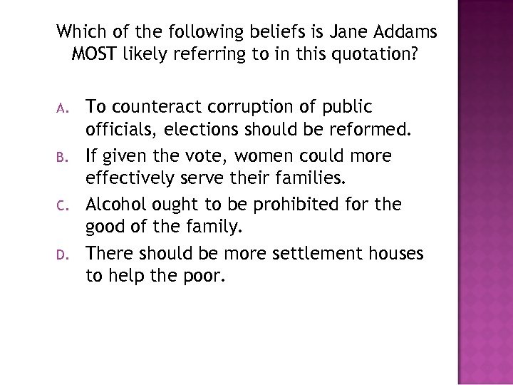 Which of the following beliefs is Jane Addams MOST likely referring to in this