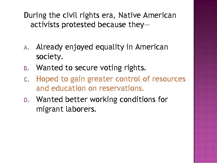 During the civil rights era, Native American activists protested because they— A. B. C.