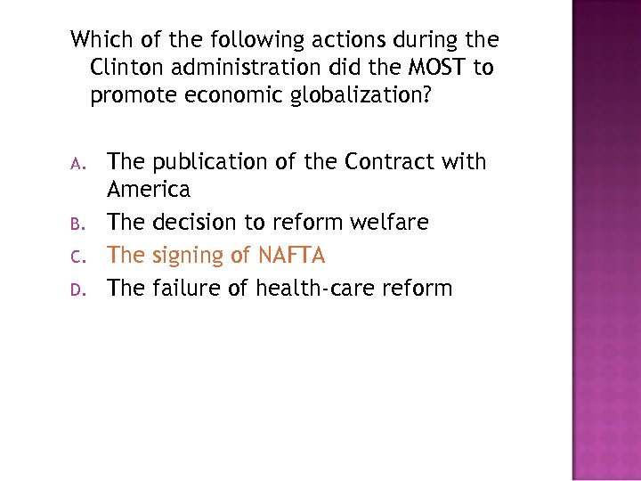 Which of the following actions during the Clinton administration did the MOST to promote
