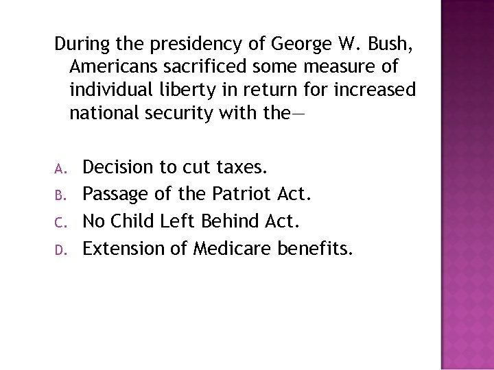 During the presidency of George W. Bush, Americans sacrificed some measure of individual liberty