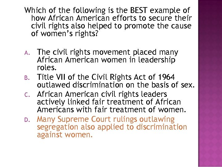 Which of the following is the BEST example of how African American efforts to