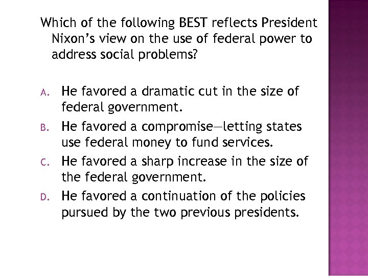Which of the following BEST reflects President Nixon's view on the use of federal