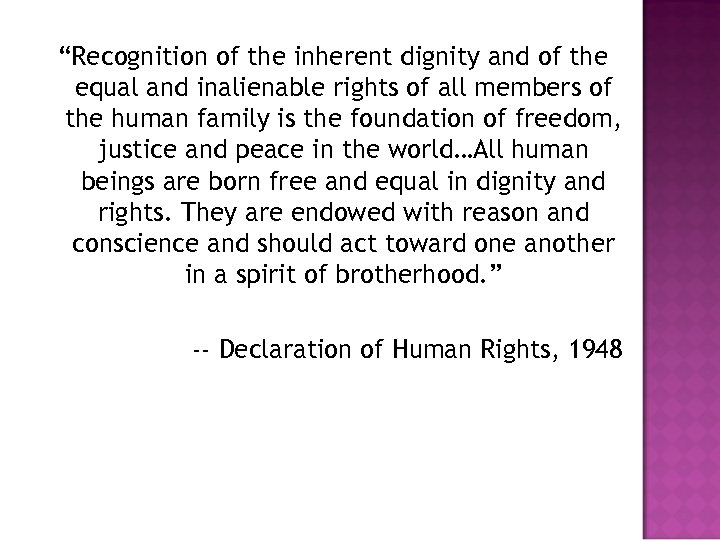 """""""Recognition of the inherent dignity and of the equal and inalienable rights of all"""