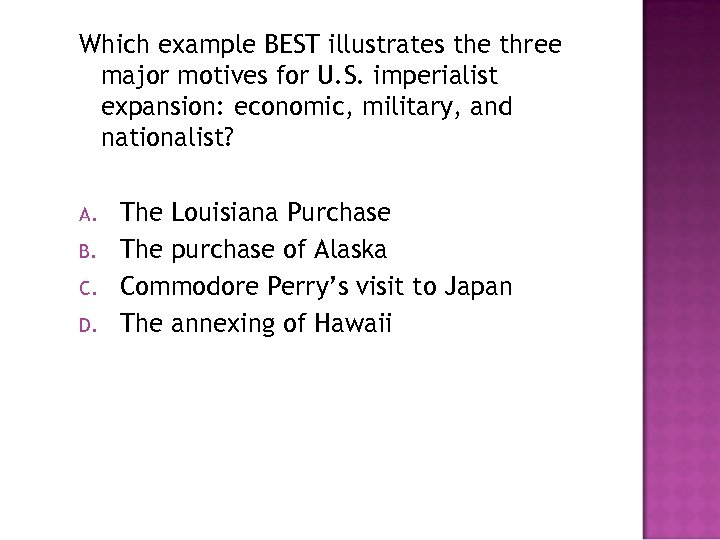 Which example BEST illustrates the three major motives for U. S. imperialist expansion: economic,