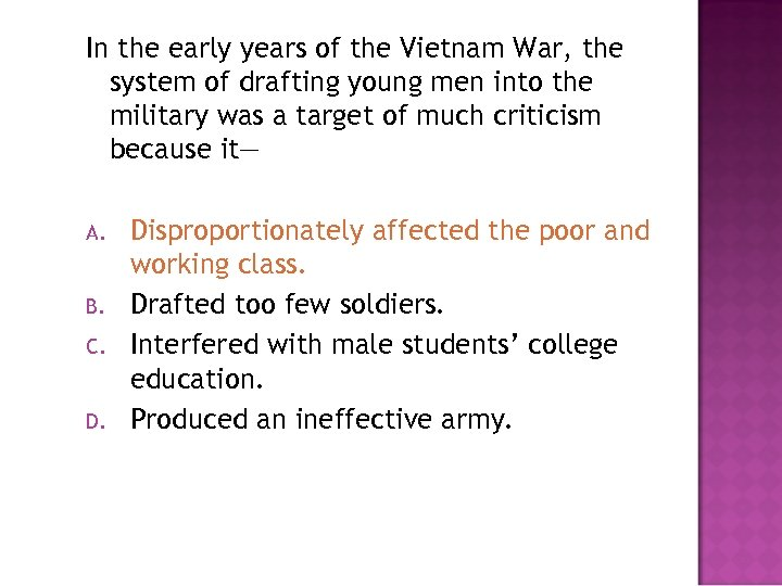 In the early years of the Vietnam War, the system of drafting young men
