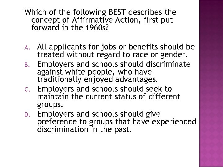 Which of the following BEST describes the concept of Affirmative Action, first put forward