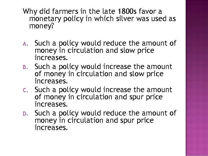 Why did farmers in the late 1800 s favor a monetary policy in which