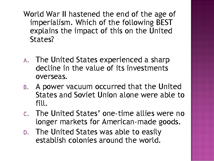 World War II hastened the end of the age of imperialism. Which of the