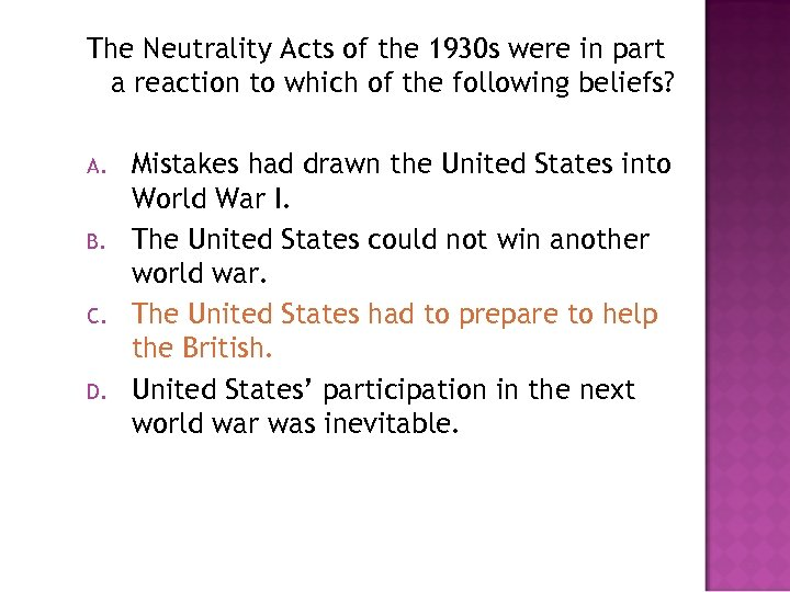 The Neutrality Acts of the 1930 s were in part a reaction to which