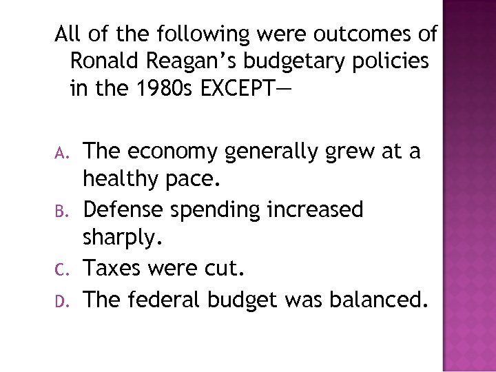 All of the following were outcomes of Ronald Reagan's budgetary policies in the 1980
