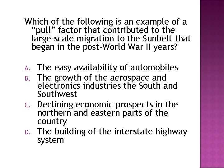"""Which of the following is an example of a """"pull"""" factor that contributed to"""