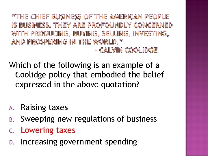 Which of the following is an example of a Coolidge policy that embodied the