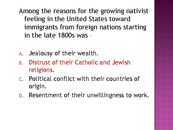 Among the reasons for the growing nativist feeling in the United States toward immigrants
