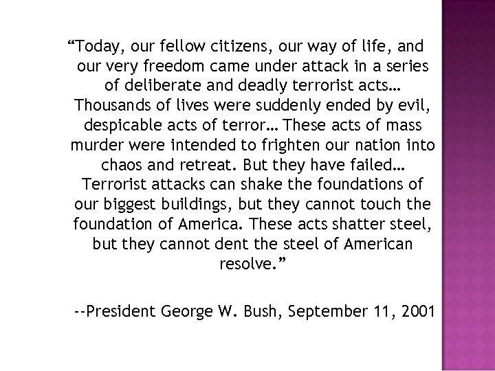 """""""Today, our fellow citizens, our way of life, and our very freedom came under"""