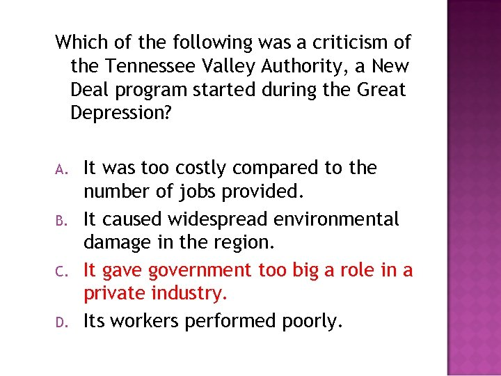 Which of the following was a criticism of the Tennessee Valley Authority, a New