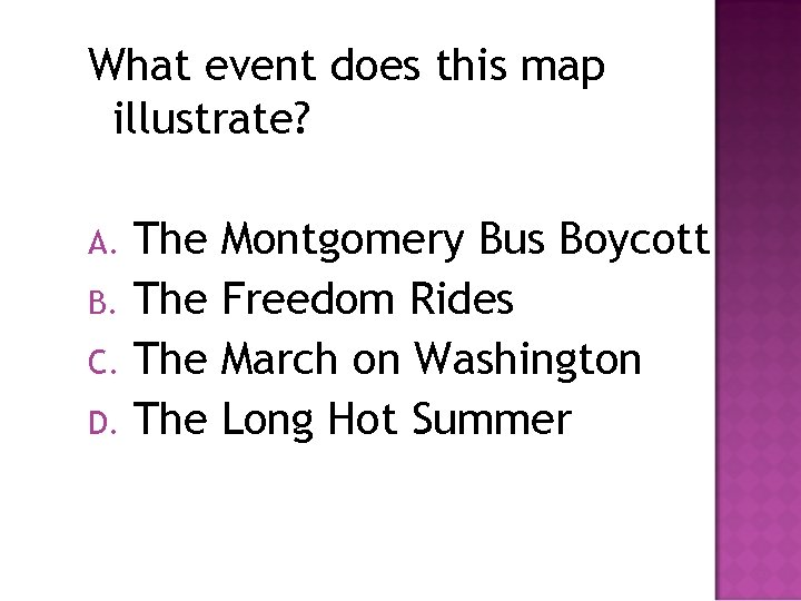 What event does this map illustrate? The B. The C. The D. The A.
