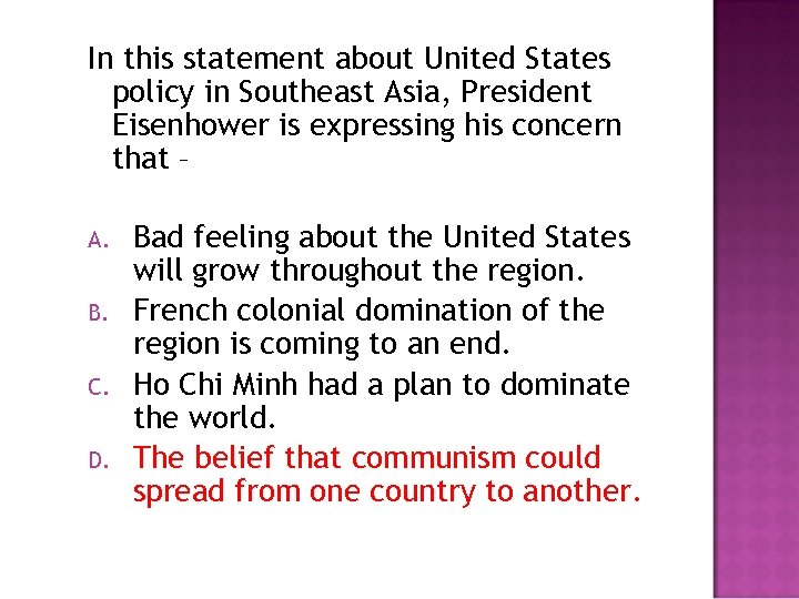 In this statement about United States policy in Southeast Asia, President Eisenhower is expressing