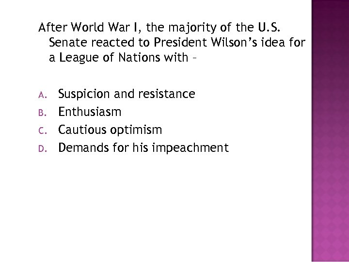 After World War I, the majority of the U. S. Senate reacted to President