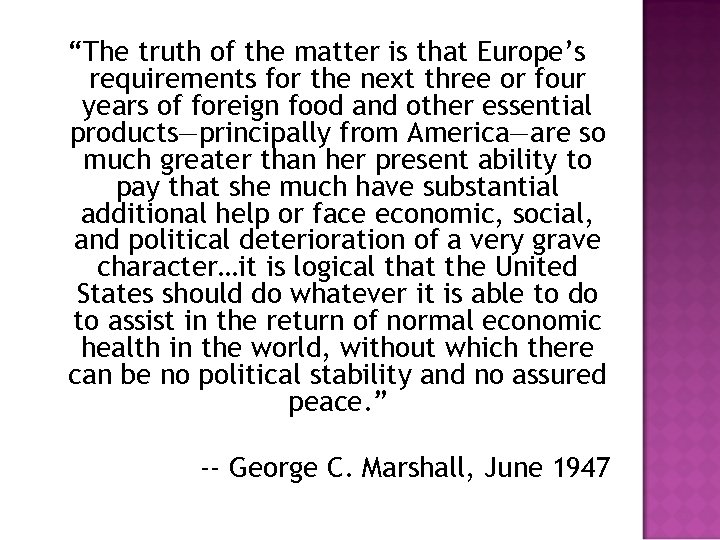 """""""The truth of the matter is that Europe's requirements for the next three or"""