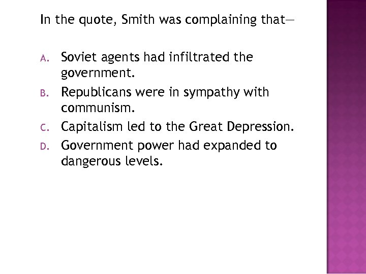 In the quote, Smith was complaining that— A. B. C. D. Soviet agents had