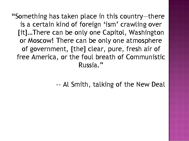"""""""Something has taken place in this country—there is a certain kind of foreign 'ism'"""