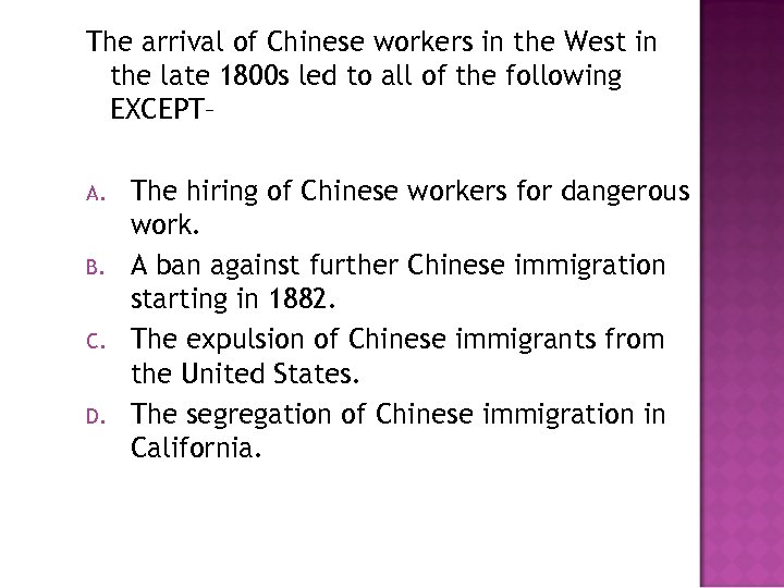 The arrival of Chinese workers in the West in the late 1800 s led