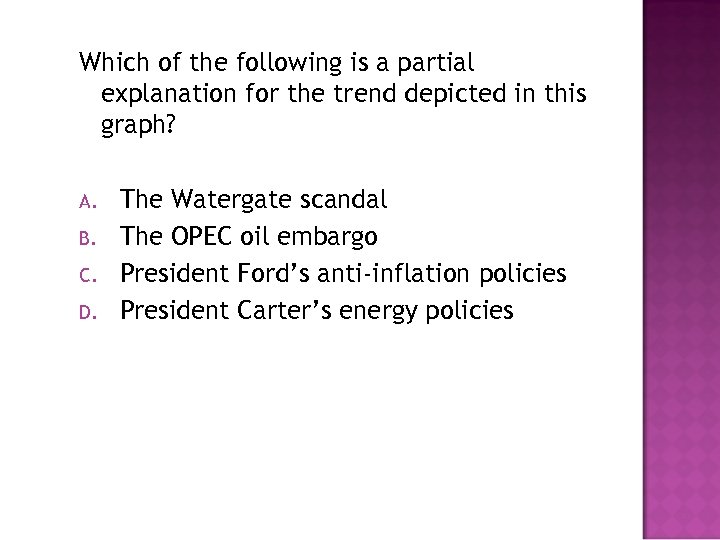 Which of the following is a partial explanation for the trend depicted in this
