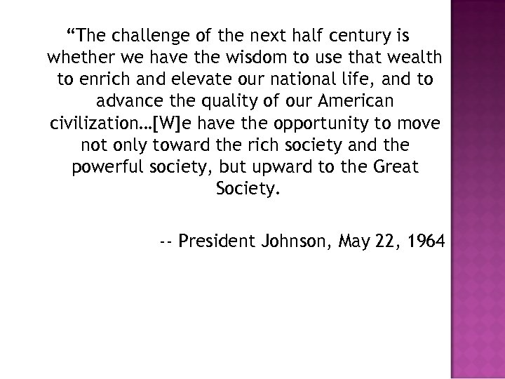 """""""The challenge of the next half century is whether we have the wisdom to"""