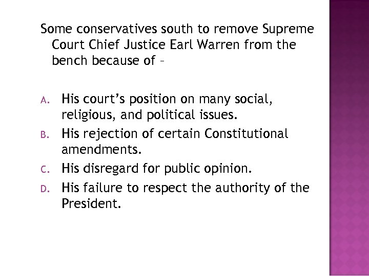 Some conservatives south to remove Supreme Court Chief Justice Earl Warren from the bench
