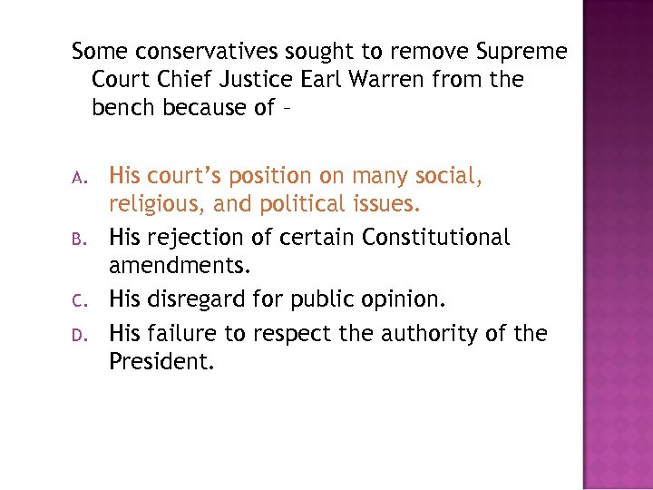 Some conservatives sought to remove Supreme Court Chief Justice Earl Warren from the bench