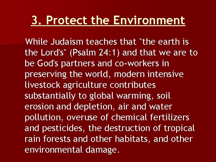 3. Protect the Environment While Judaism teaches that